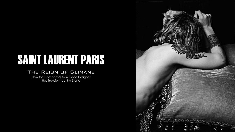 Saint Laurent Paris: The Reign of Slimane by chena230