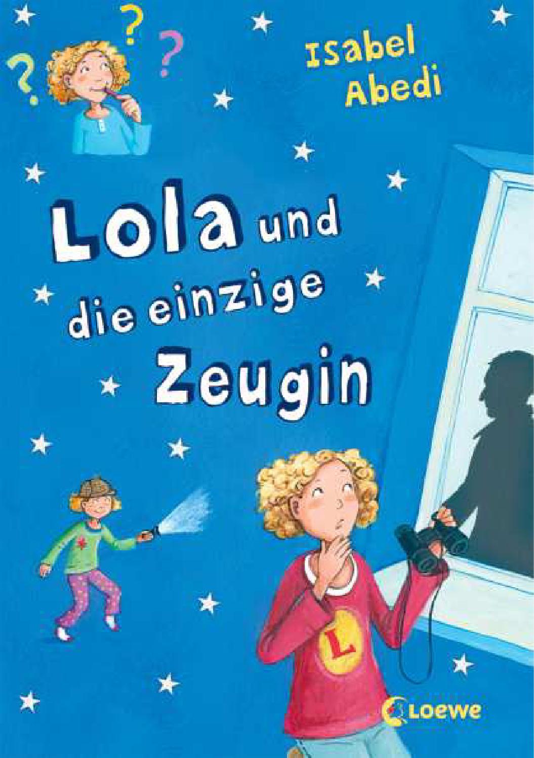 Isabel Abedi: Lola und die einzige Zeugin (Leseprobe) by ...