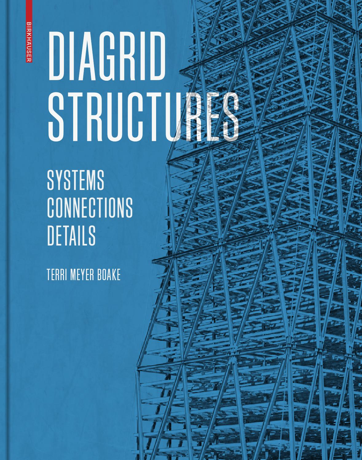the diagrid system Hearst tower location: new york, new york architect: foster & partners victoria adams austin ash ashton holliday lisa milks the diagrid system, the primary system, down to the mega columns and mega diagonals, and down the caisson and spread footings to the.