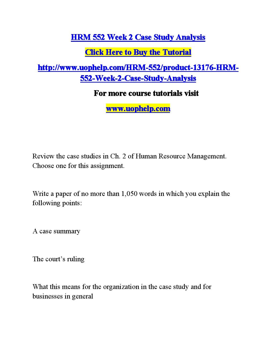 hrm 552 case study analysis For more classes visit wwwhrm552tutorcom hrm 552 week 1 travel agency hr plan hrm 552 week 2 case study analysis hrm 552 week 3 recommendation report hrm 552 week 4 engagement strategy presentation hrm 552 week 4 engagement strategy outline hrm 552 week 5 strategic hr approach hrm 552.