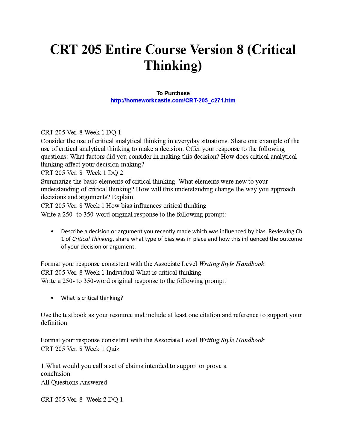 crt 205 critical thinking final week 9 Phoenix crt 205 entire course critical thinking version 8  dq 1, dq 2, dq 3, entire course, final paper, individual  acc 205 week 1 exercise 4 basic.