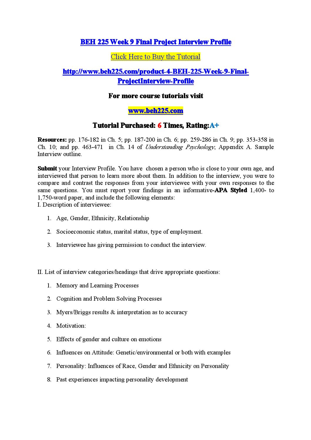 final project interview profile beh 225 Interview profile - running head interview profile 1 interview questions 1 interview questions daniel broida beh 225 final project: interview profile.