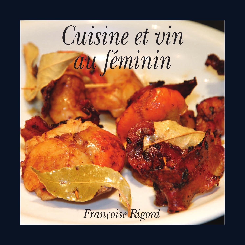 cuisine et vin au feminin by zino golem issuu