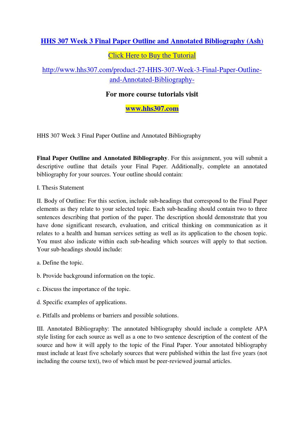 final paper outline and annotated bibliography This handout provides information about annotated bibliographies in mla, apa, and cms.