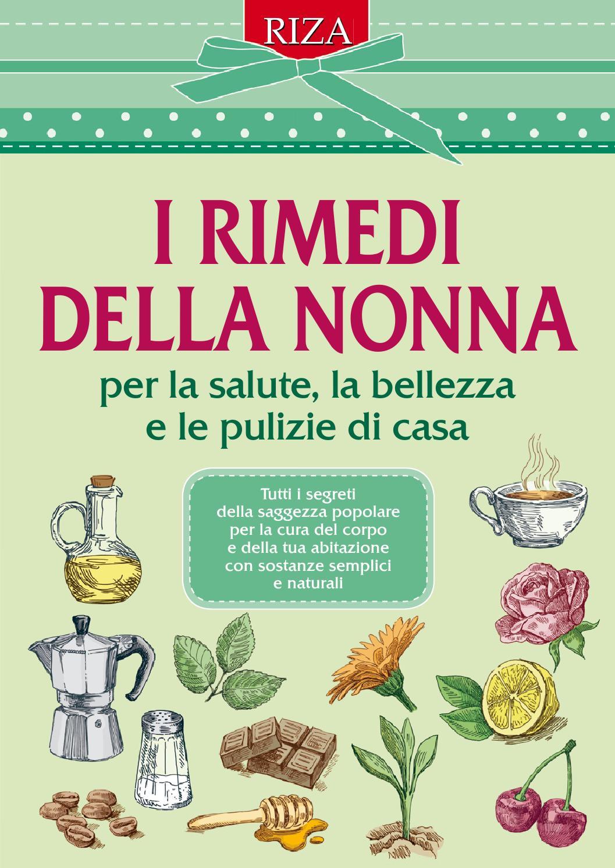 I rimedi della nonna by edizioni riza issuu - Rimedi per le formiche in casa ...