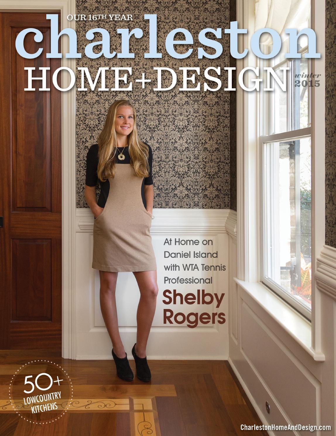 Charleston home design magazine winter 2015 by - Charleston home and design magazine ...
