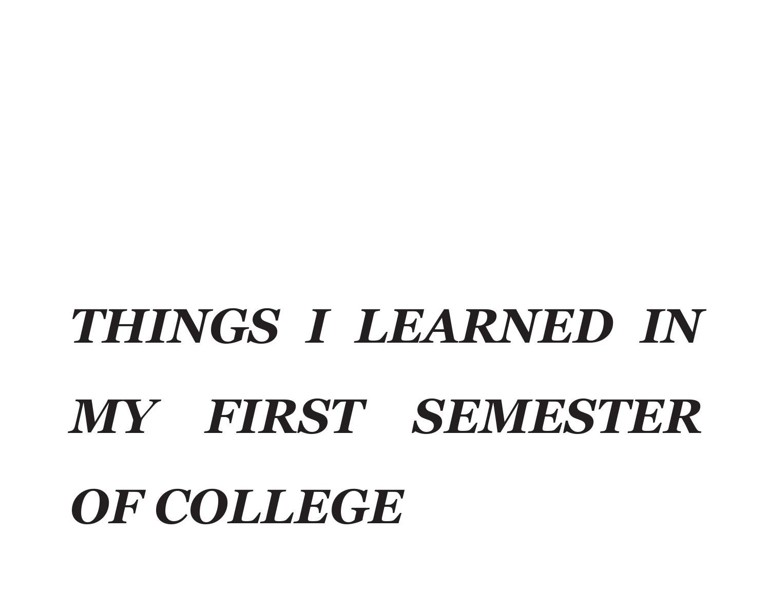 things i learned in my first semester of college by giorgia sage things i learned in my first semester of college by giorgia sage issuu