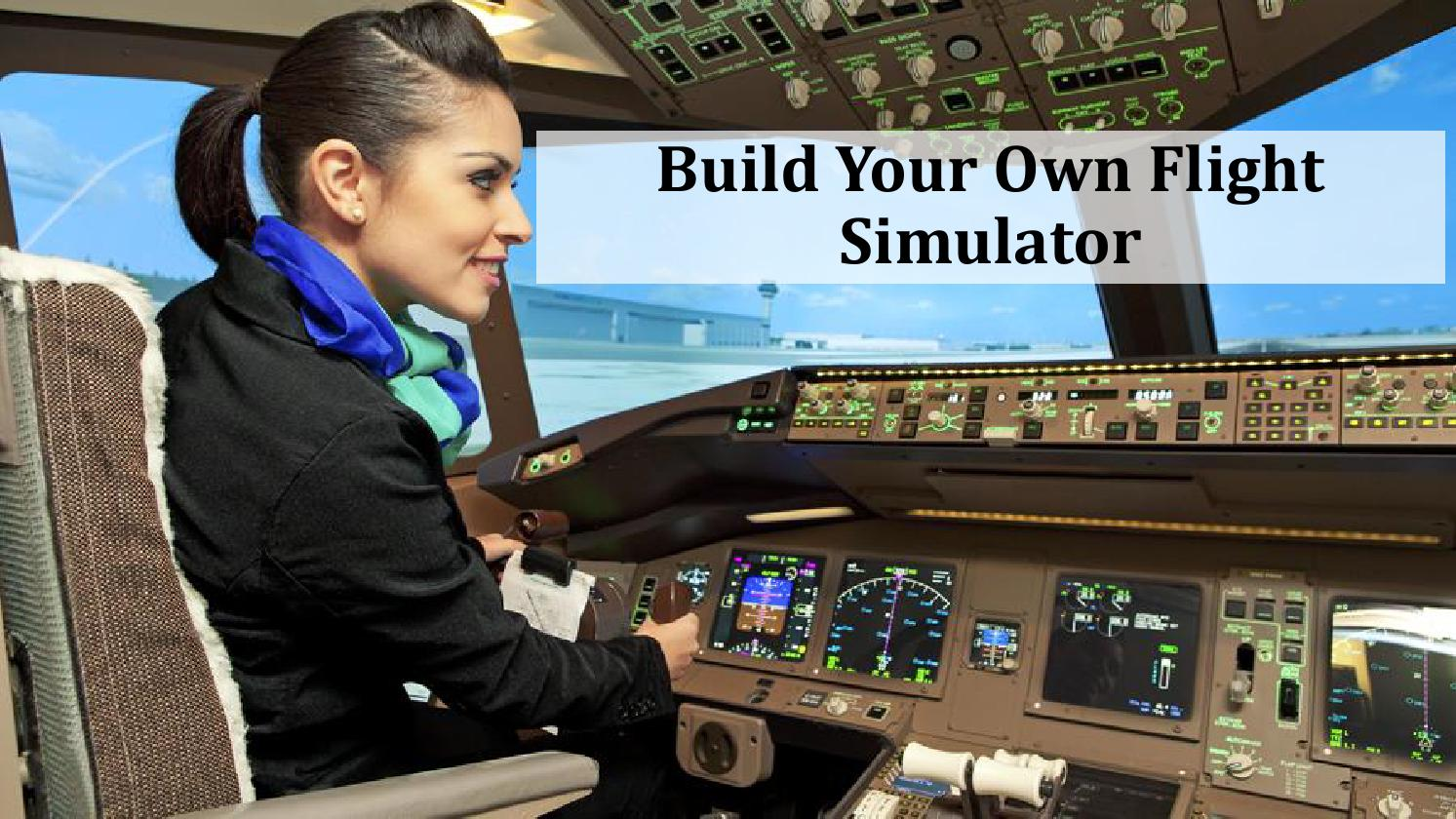 Build your own flight simulator cockpits at home by chris for House building simulator online