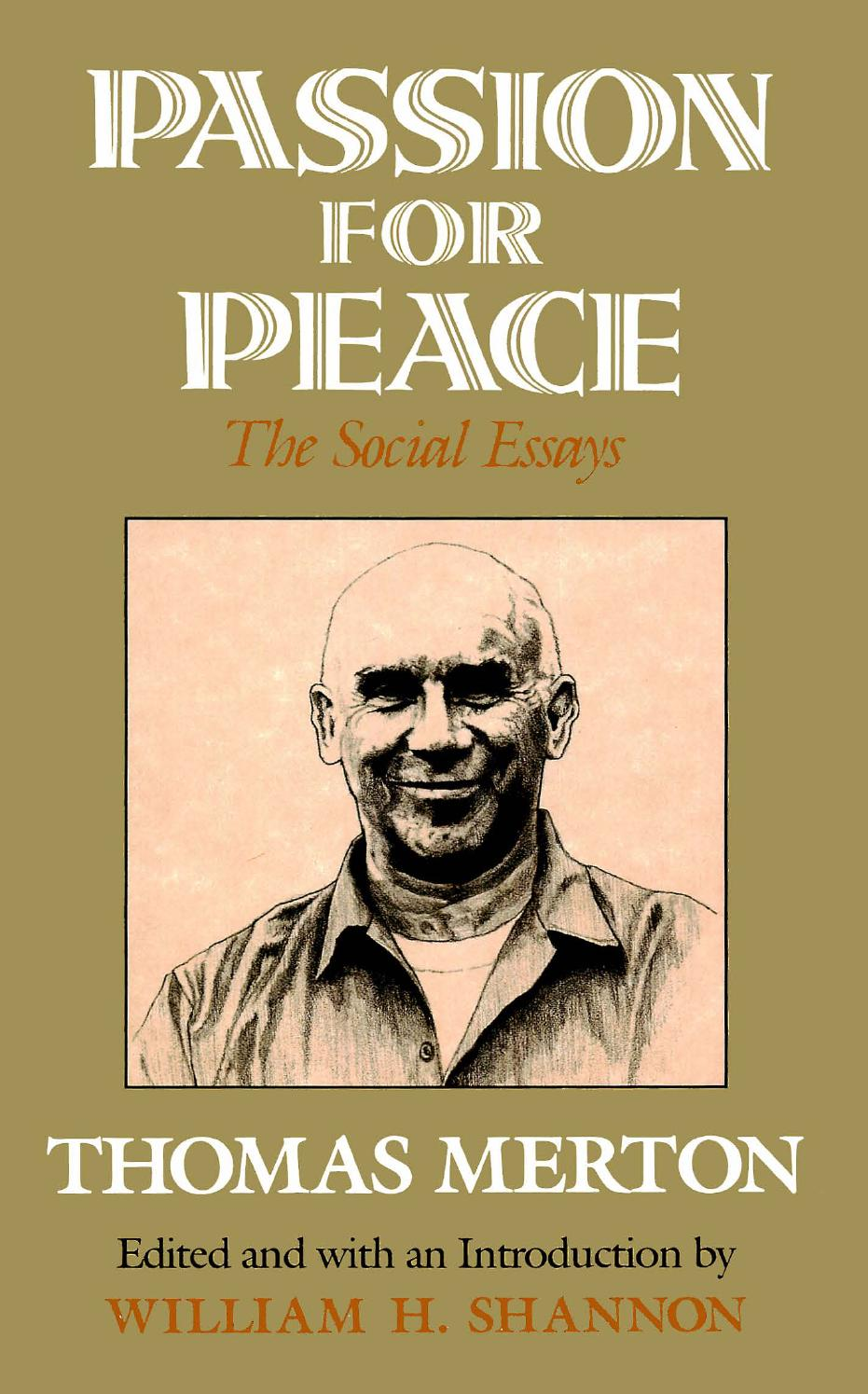 passion for peace the social essays by thomas merton ed william passion for peace the social essays by thomas merton ed william h shannon by samzdat