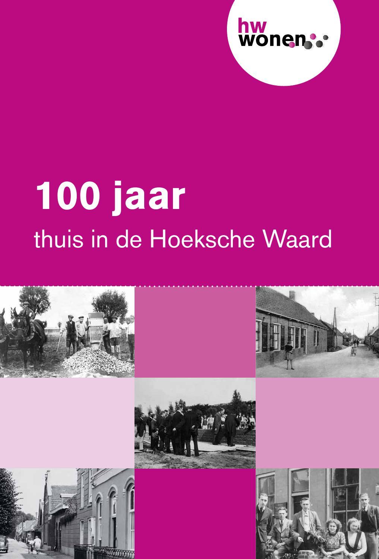 HW Wonen 100 jaar thuis in de Hoeksche Waard (jubileumboek) by De ...