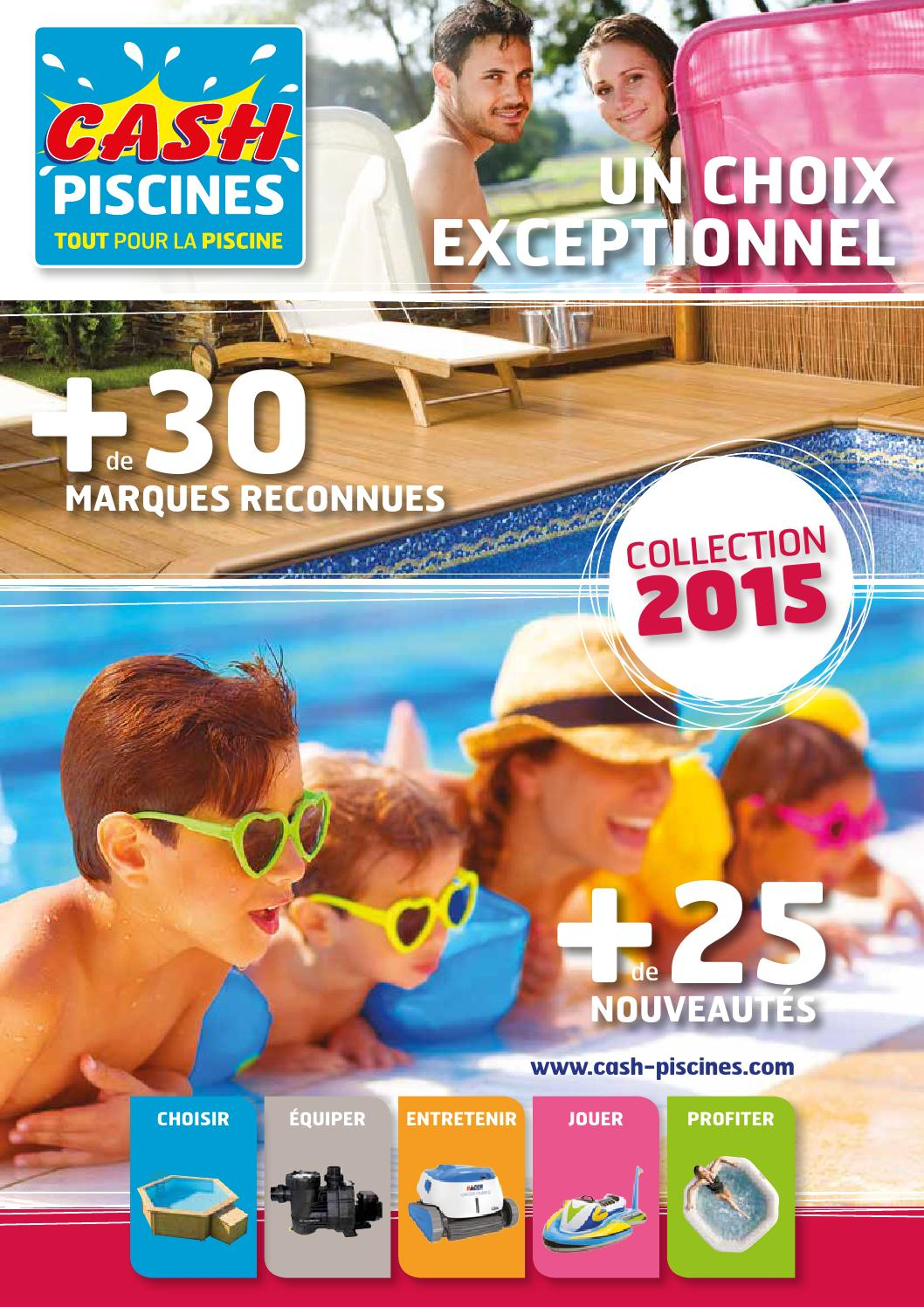 Catalogue cash piscines 2015 by octave octave issuu for Catalogue piscine
