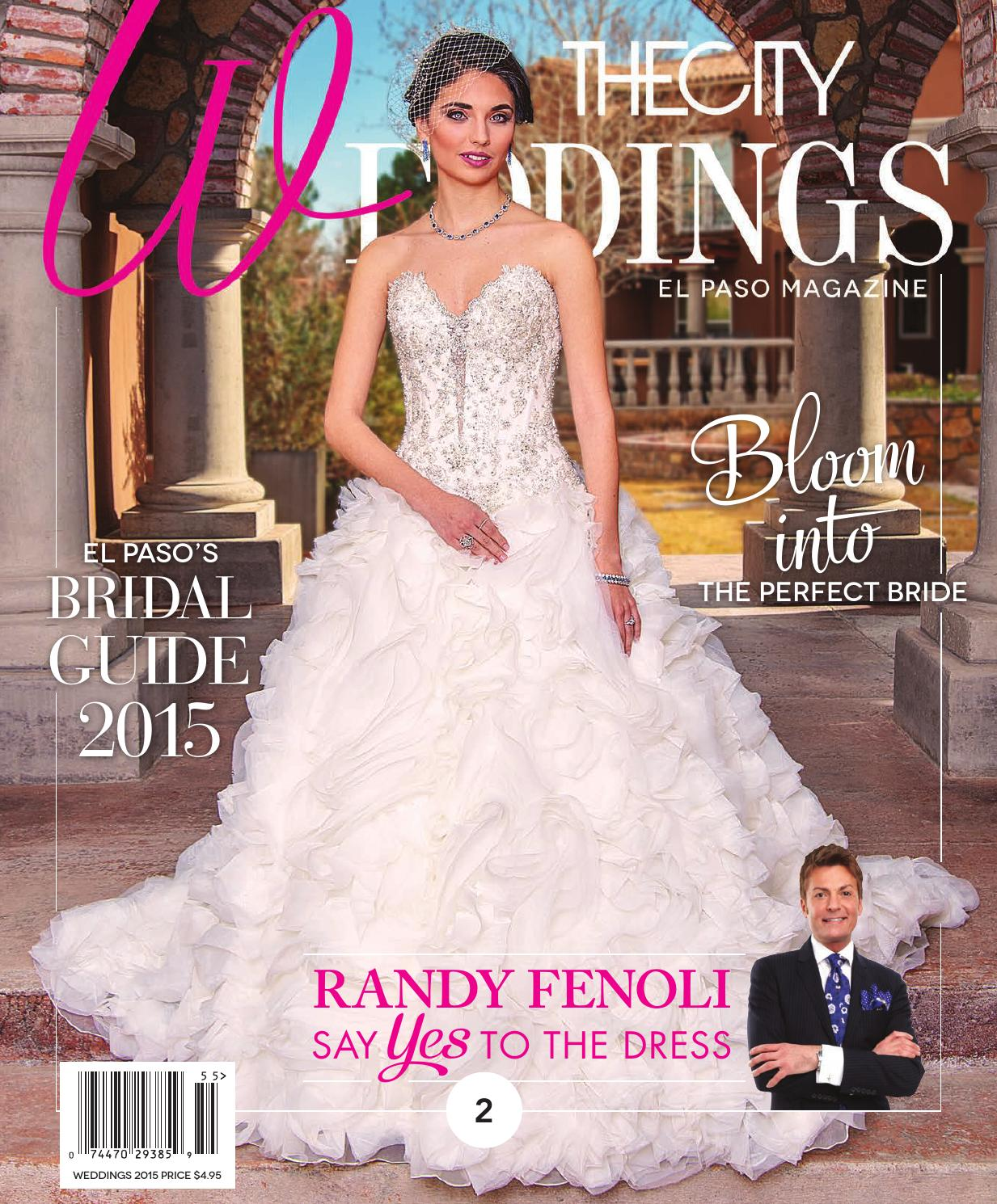 Tcm weddings 2015 by the city magazine el paso issuu for Wedding dresses el paso tx