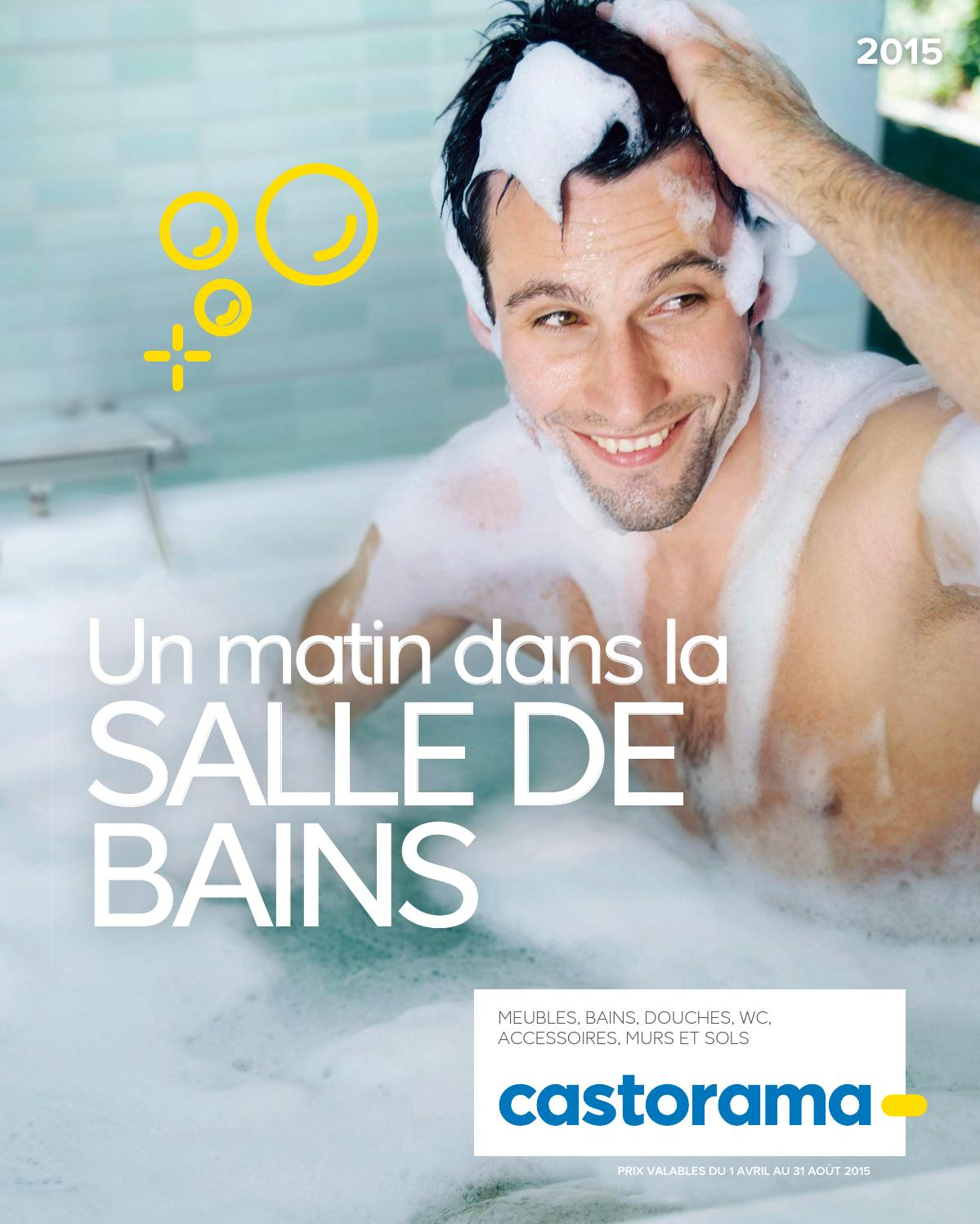 Castorama catalogue 1avril 31aout2015 by issuu - Promo salle de bain castorama ...