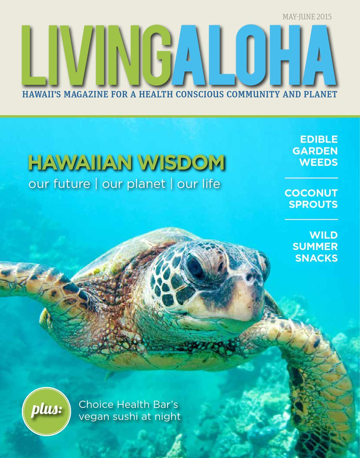 Living Aloha Magazine May June 2015 Issue Maui Hawaii By Living Aloha Magazine Maui