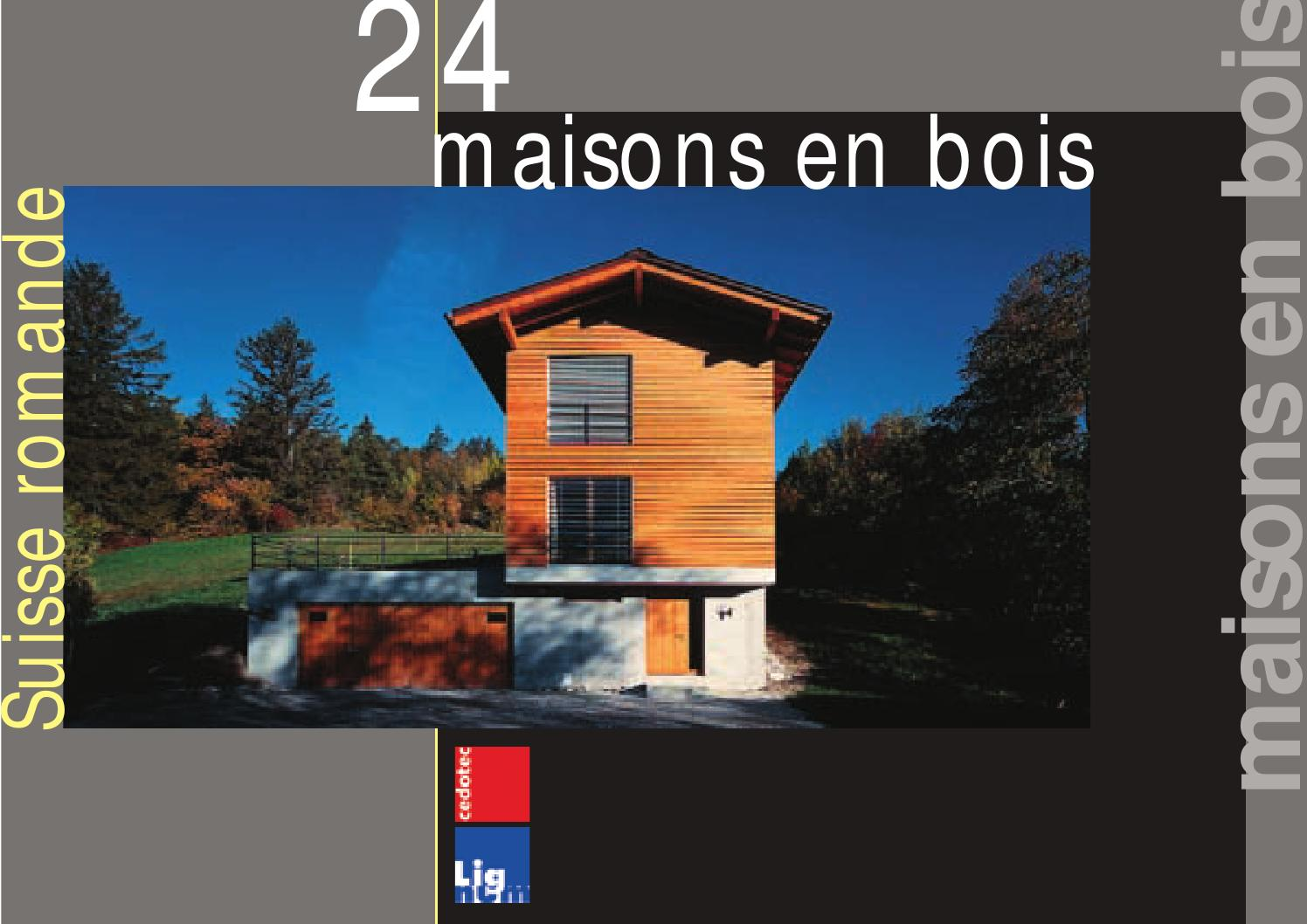 24 maisons en bois suisse romande by cedotec issuu - Incroyable maison monolithique en suisse ...
