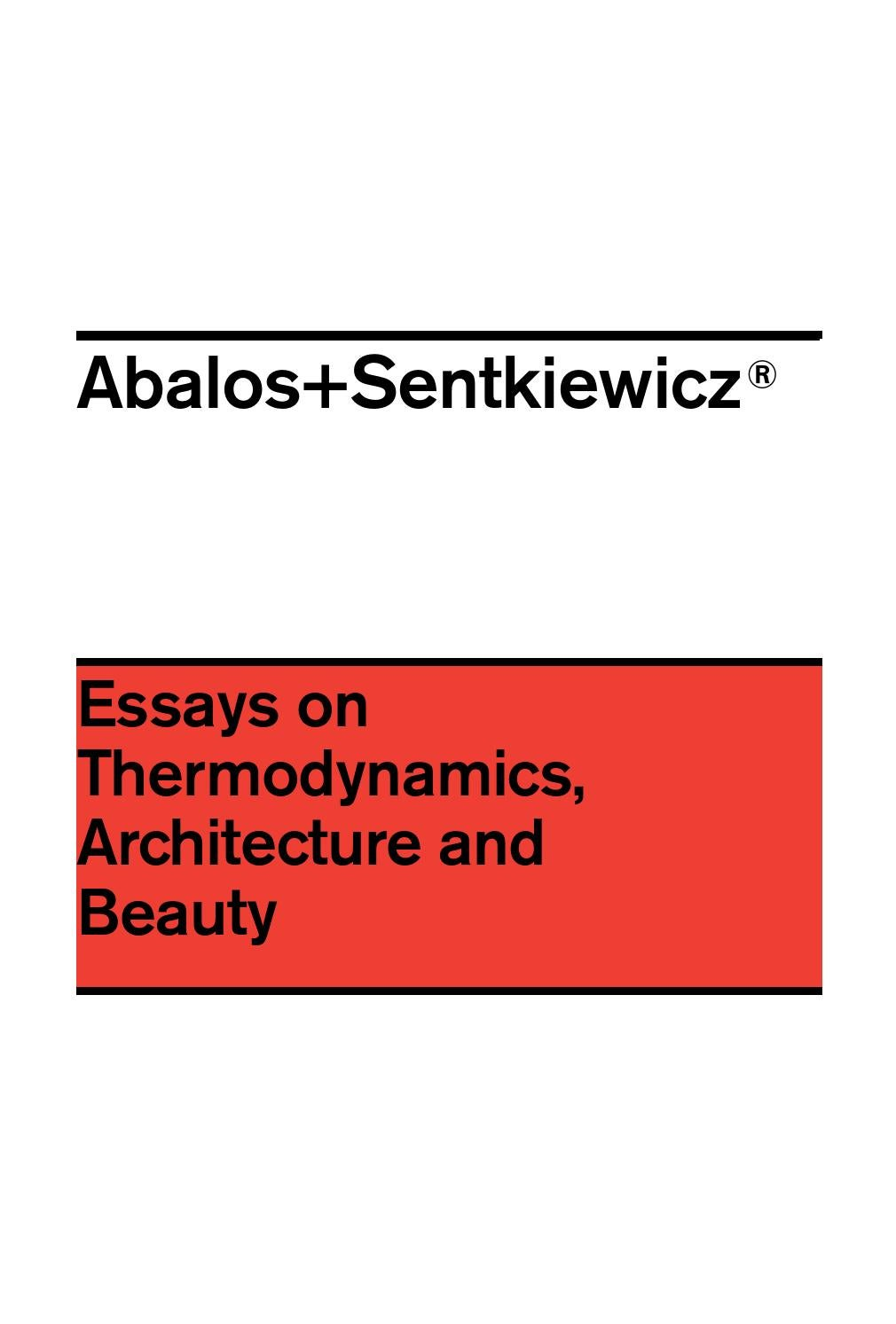 abalos sentkiewicz essays on thermodynamics architecture and essays on thermodynamics architecture and beauty