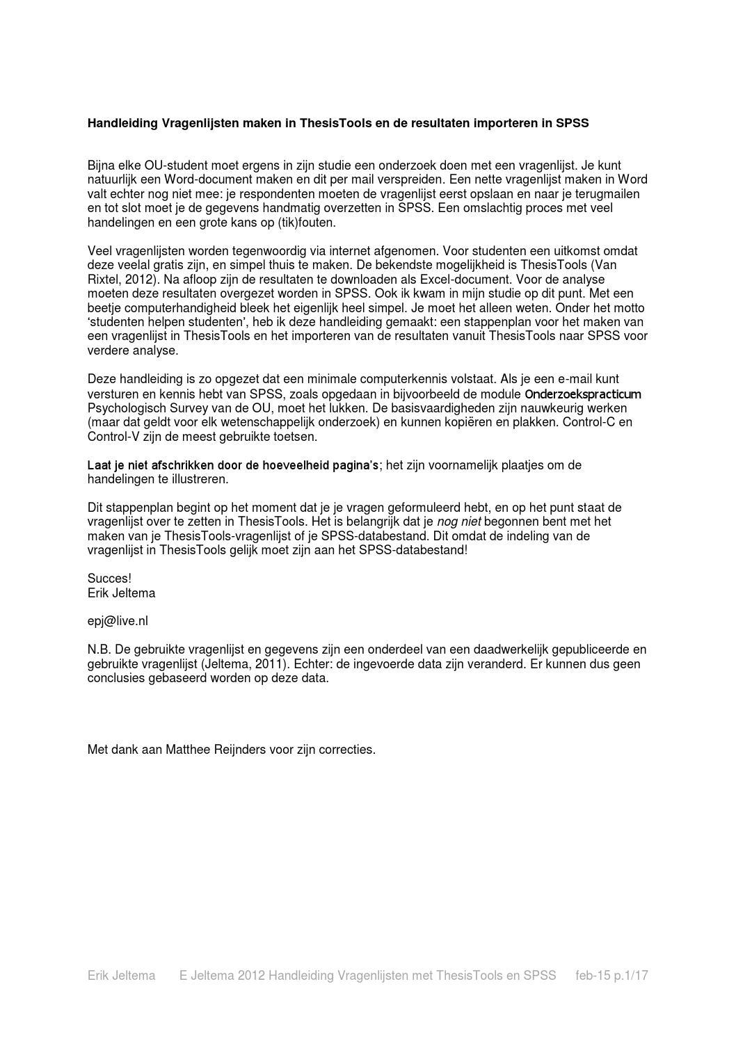 thesistools uitleg Van rixtel media behoudt zich het recht voor om vragenlijsten te verwijderen zonder uitleg of mededeling vooraf indien: 1 frauduleus gebruik wordt geconstateerd hieronder begrepen spam 2 een abonnement is verlopen.