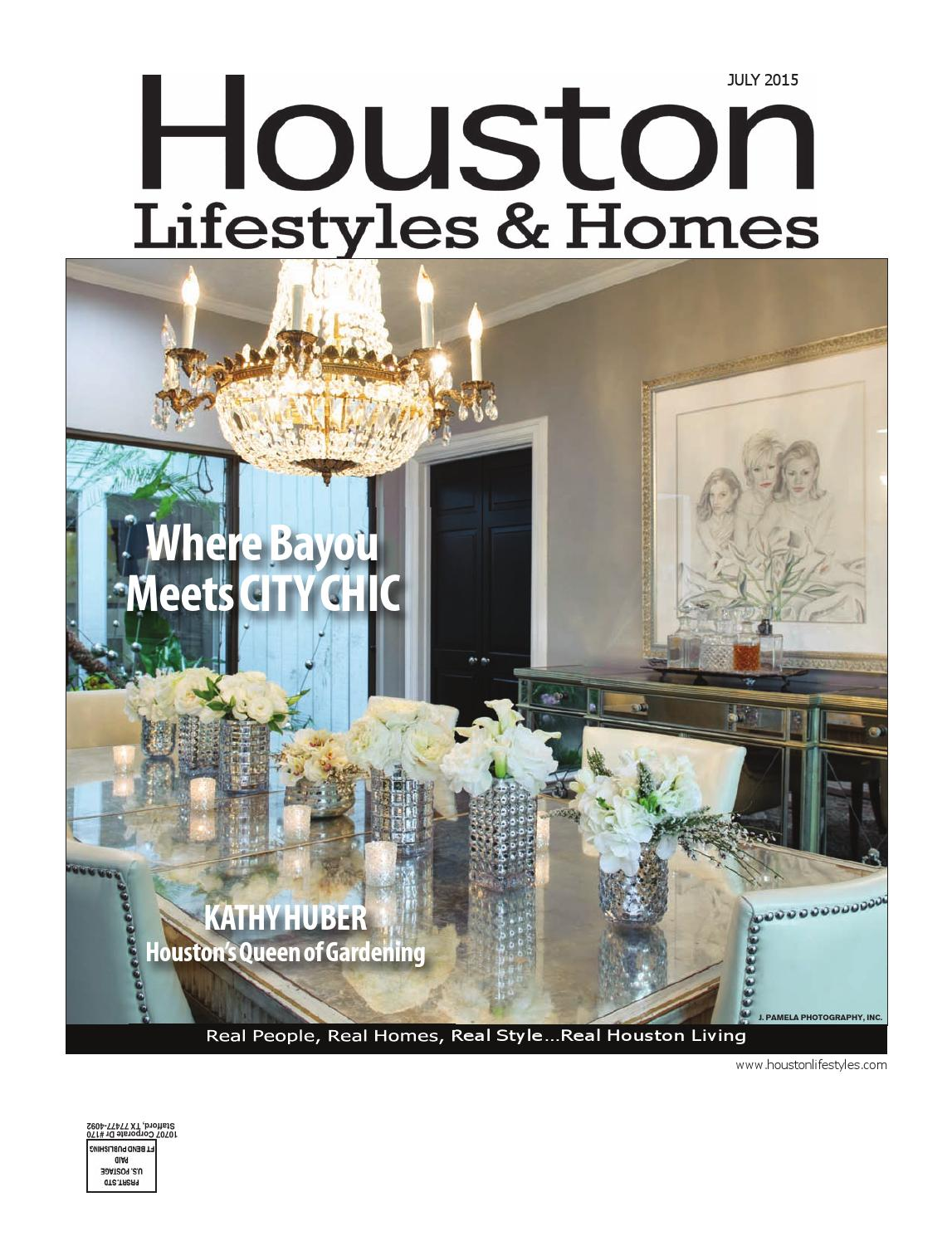 houston lifestyles homes july 2015 by lifestyles homes magazines