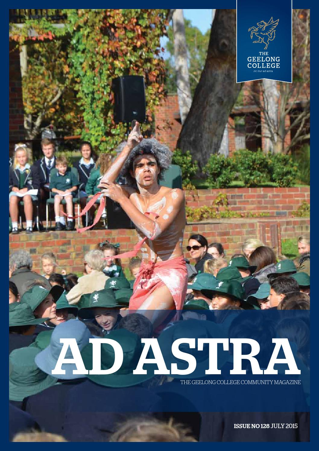 Ad Astra No 128 June 2015 By Geelong College Issuu