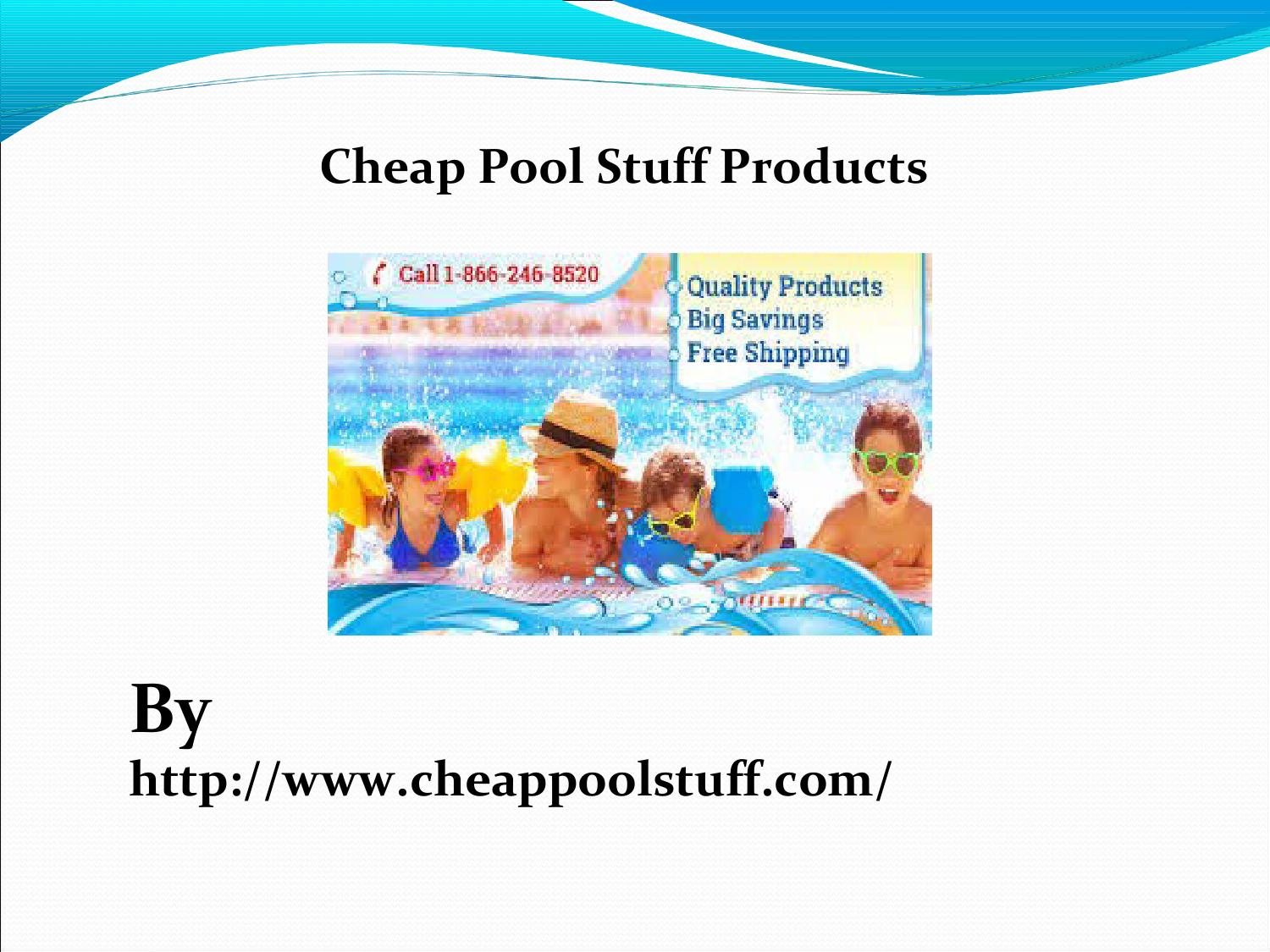 cheap swimming pool supplies by cheappoolstuff by