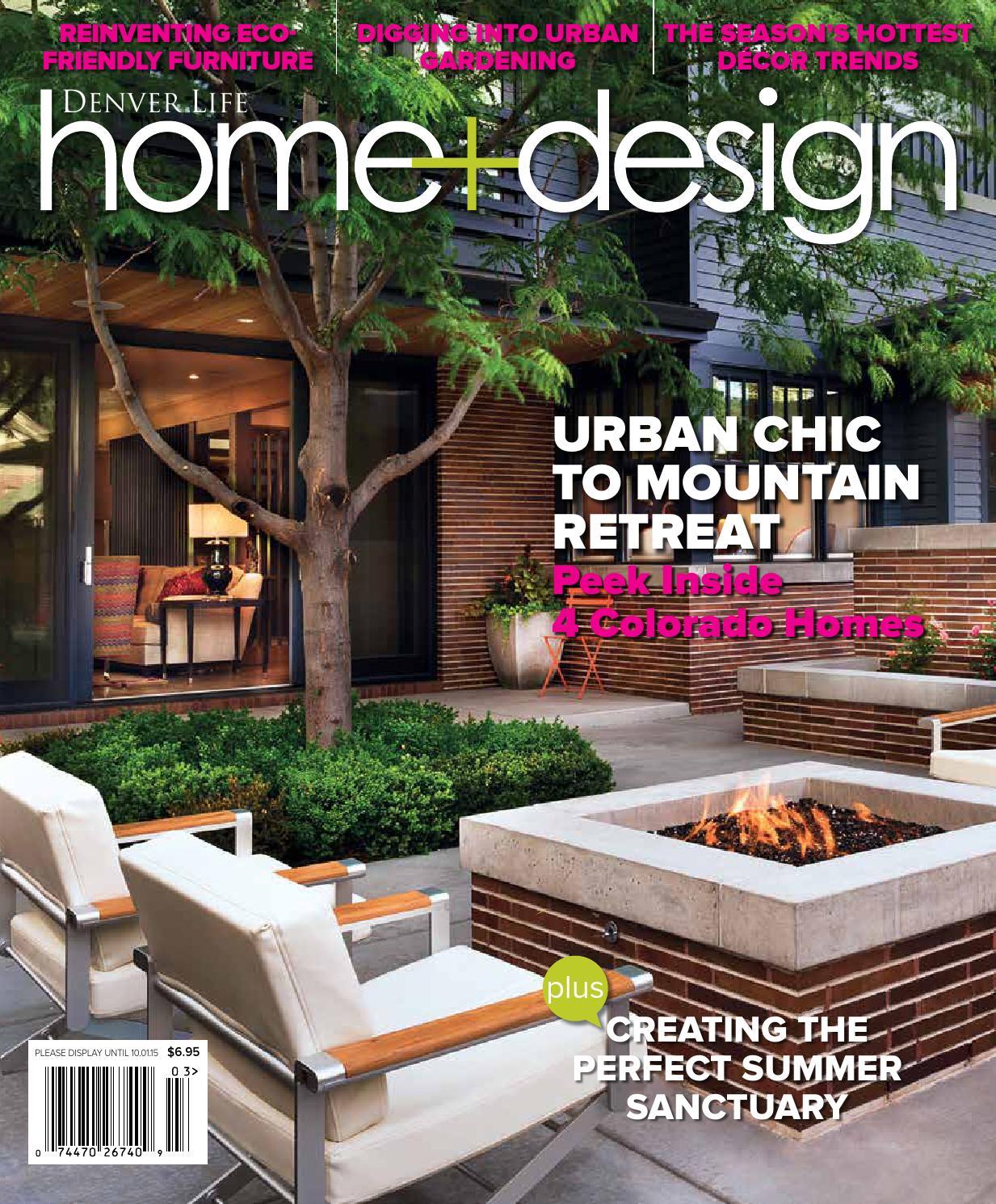 Denver Life Home+design Summer 2015 By Denver Life Home+design