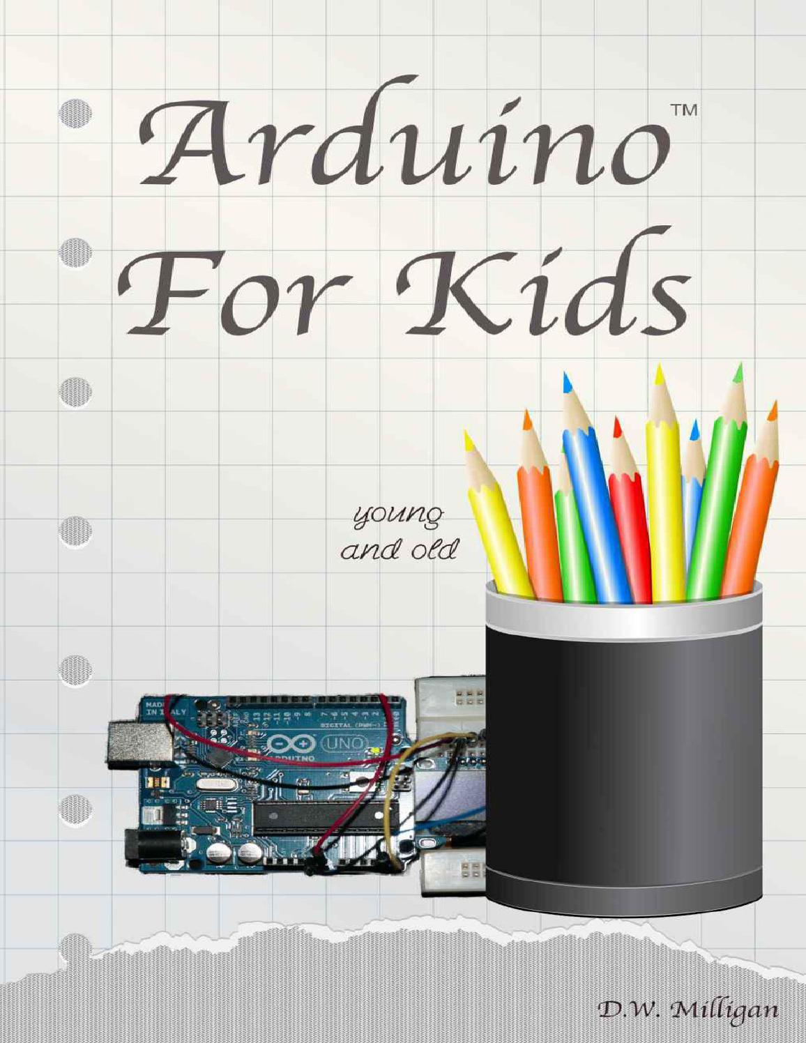 Arduino for kids young and old by daniel milligan memik