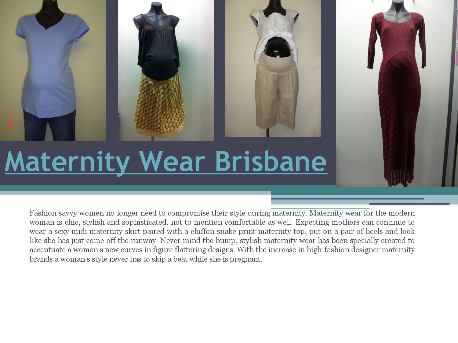 I'm not sure which side of Brisbane you're on, but at Aspley on the northside, there is a maternity wear outlet store. Though for the life of me I can't remember the name of it. It's across from.