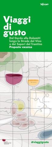 Viaggi di gusto - Dal Garda alle Dolomiti lungo la Strada del Vino e dei Sapori del Trentino