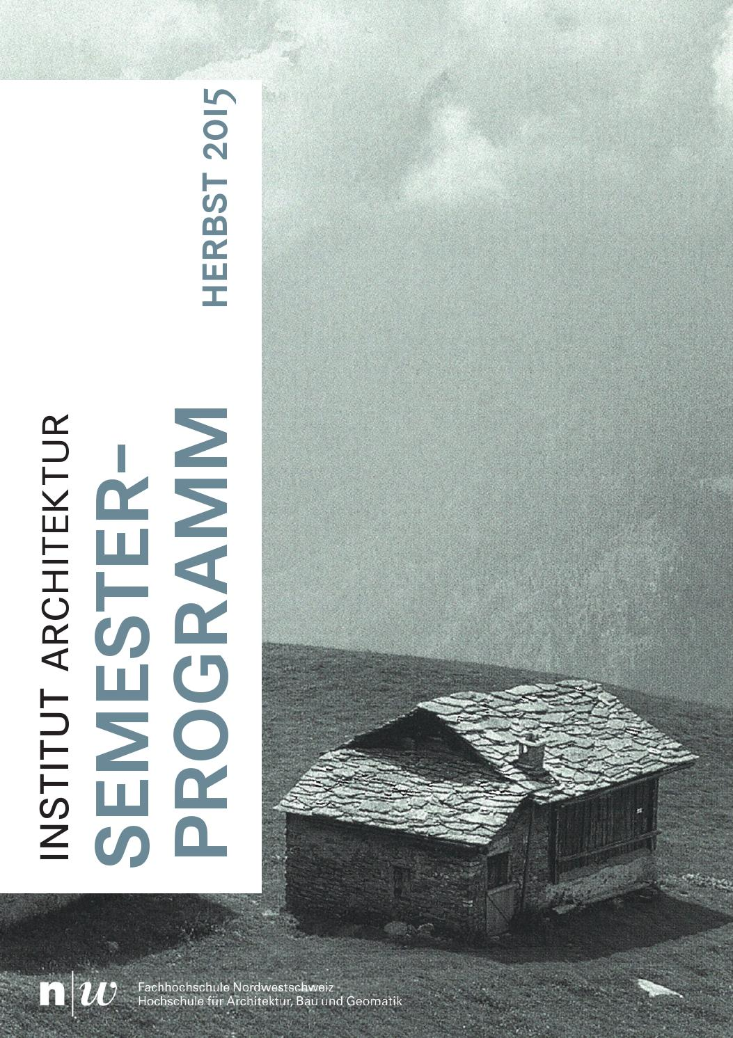 Fhnw semesterprogramm hs15 by master architektur issuu for Master architektur
