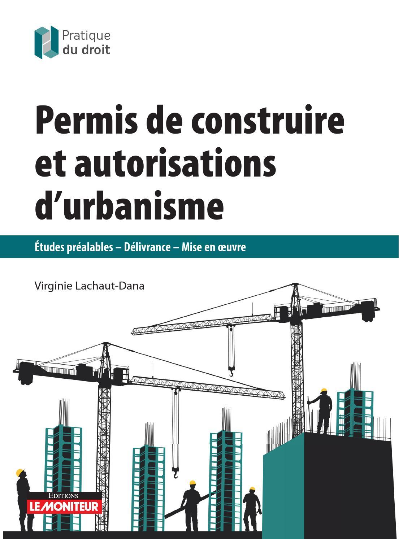 Permis de construire et autorisations d 39 urbanisme 2015 by for Obtention du permis de construire