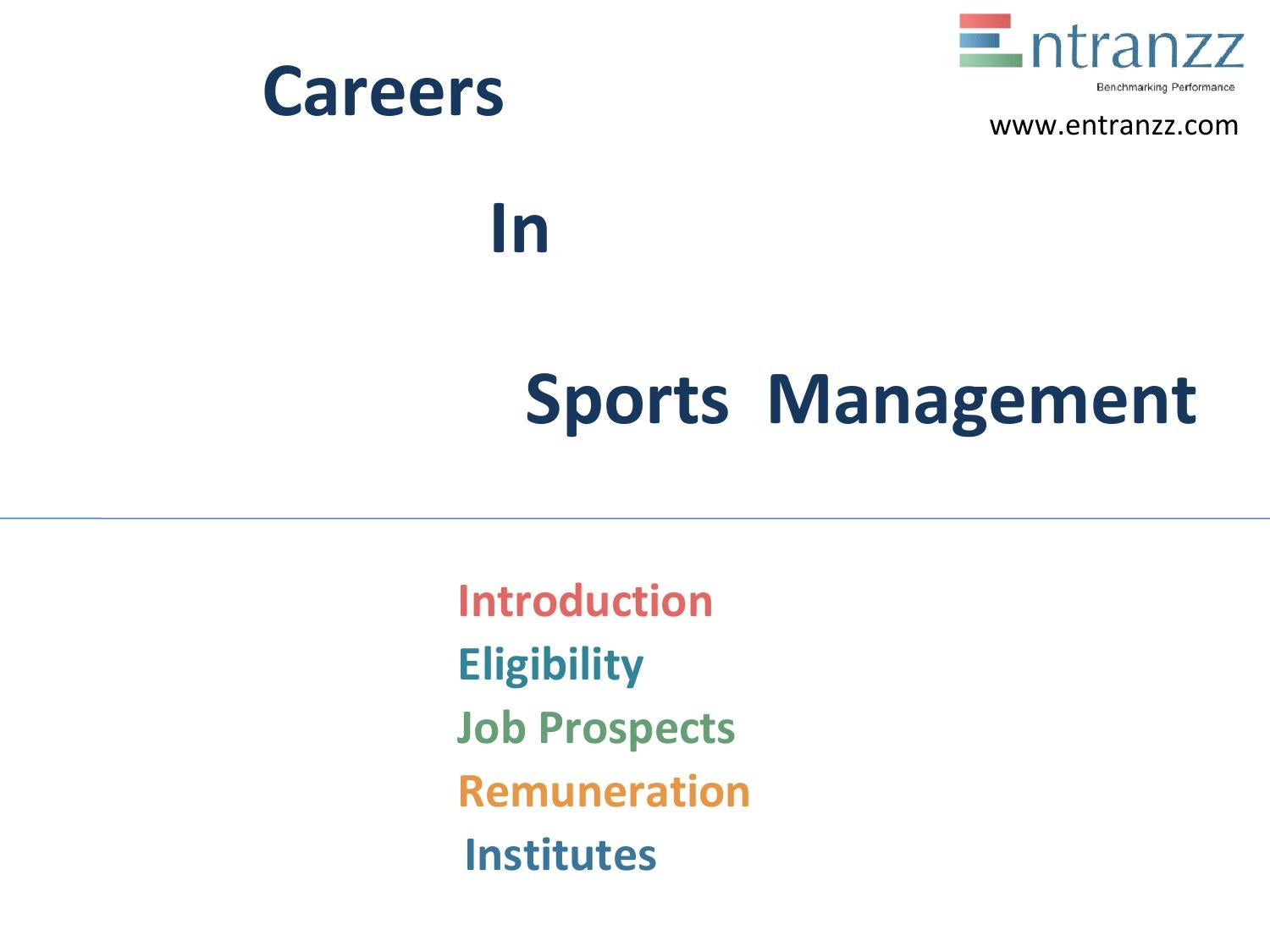 careers in sports management Sports management careers can pay very well, depending upon which aspect of the field you decide to enter an entry level sports management salary may be low-to-average but there is tremendous room for advancement.