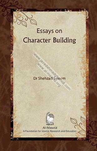 essays on character building javed ahmad ghamidi essays on character building dr shehzad em