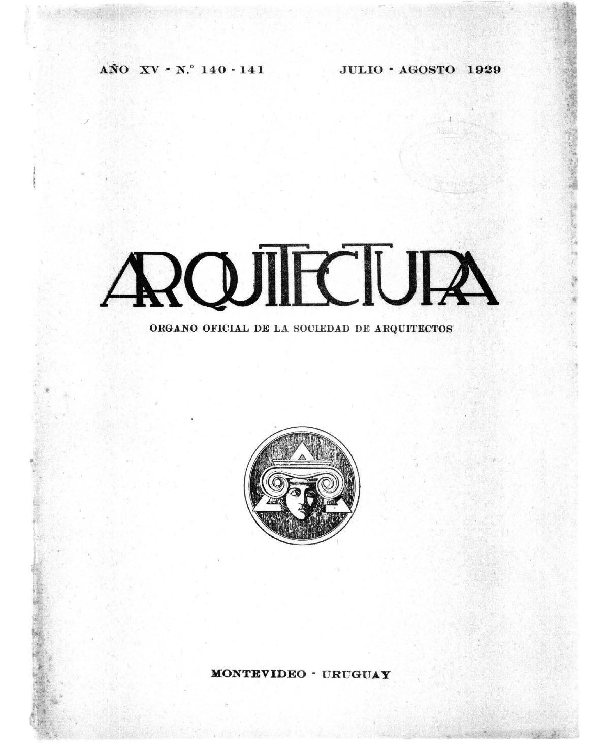 Arquitectura 140 141 1929 by sociedad de arquitectos del uruguay sau issuu - Sociedad de arquitectos ...