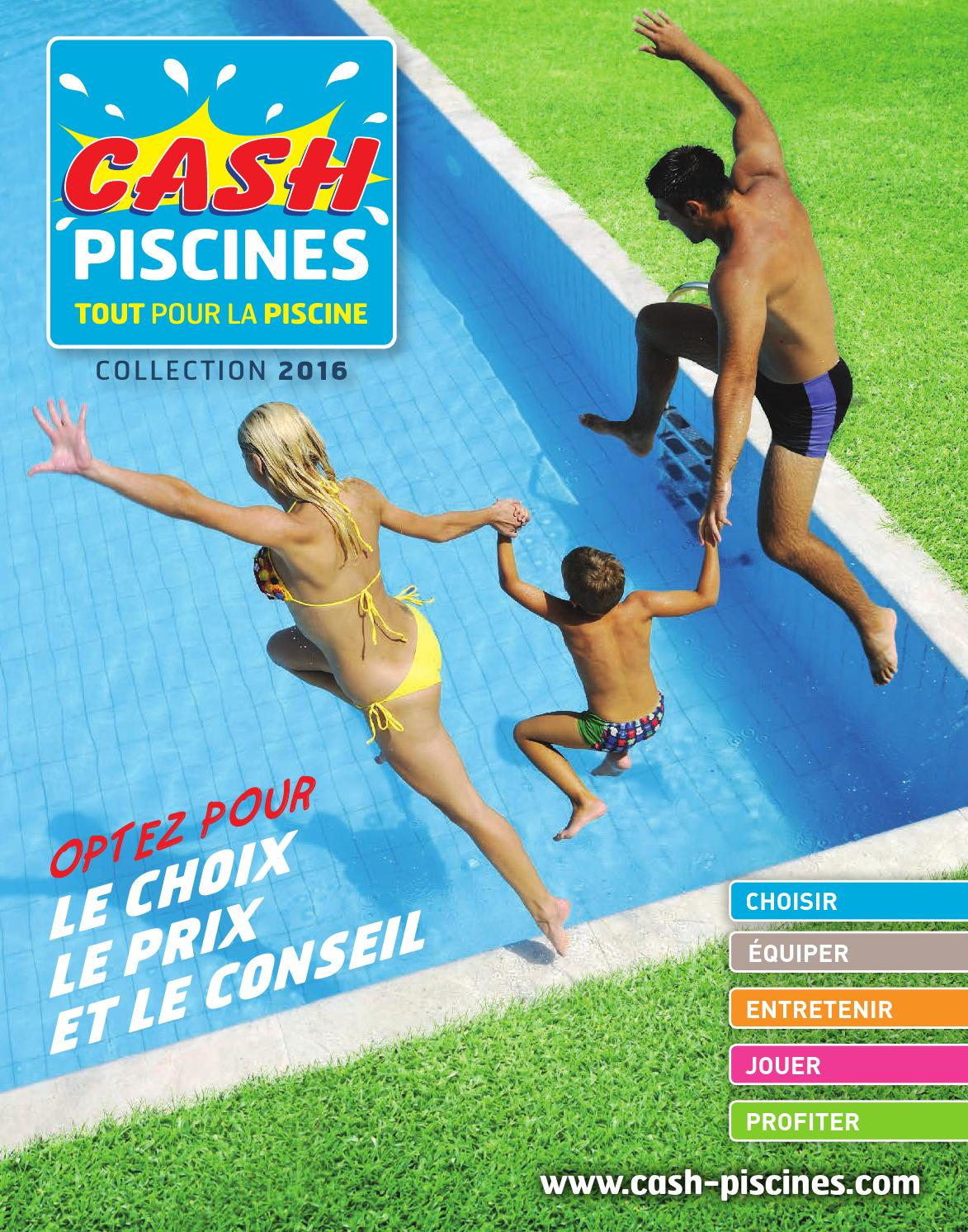Cash piscines 2016 by octave octave issuu for Cash piscine 71