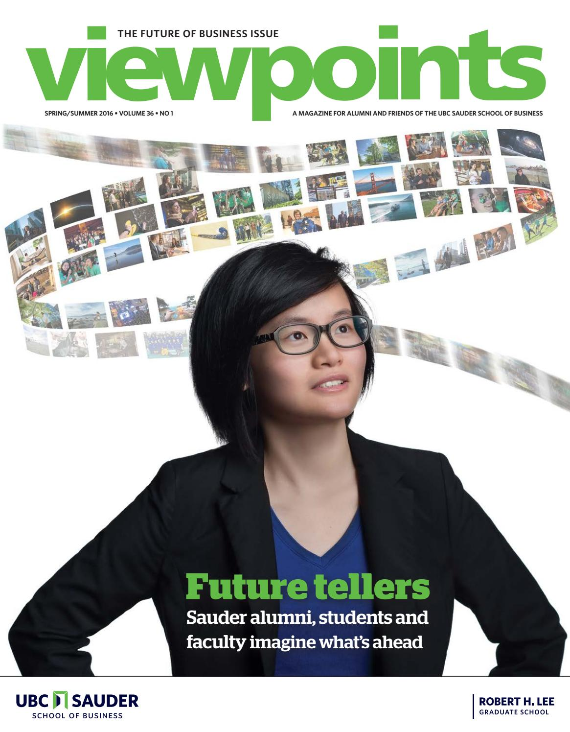 viewpoints fall sauder school of business by sauder school viewpoints fall 2014 sauder school of business by sauder school of business issuu