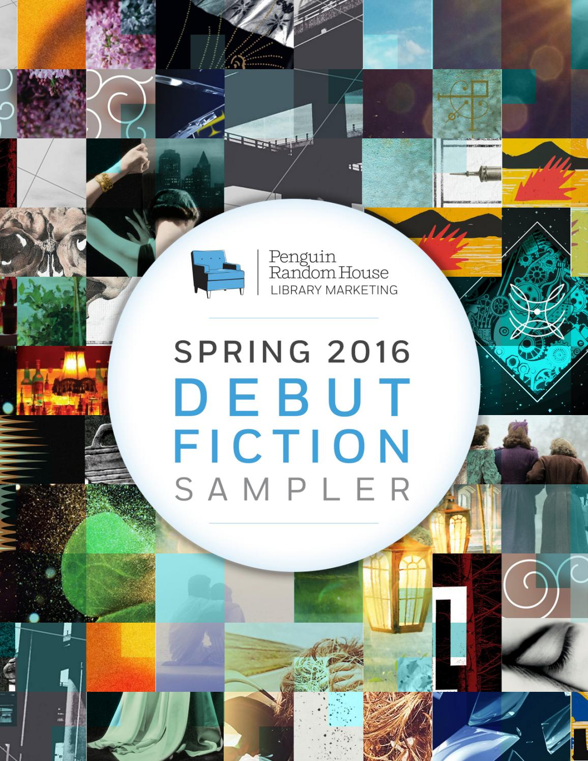 Spring 2016 Debut Fiction Sampler By PRH Library Issuu