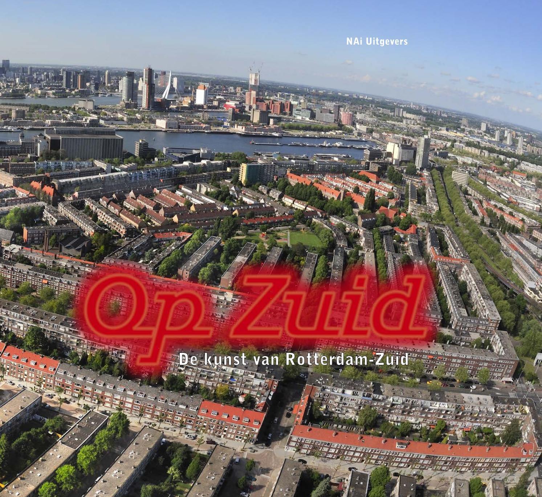Op Zuid. De kunst van Rotterdam-Zuid by CBKRotterdam - issuu