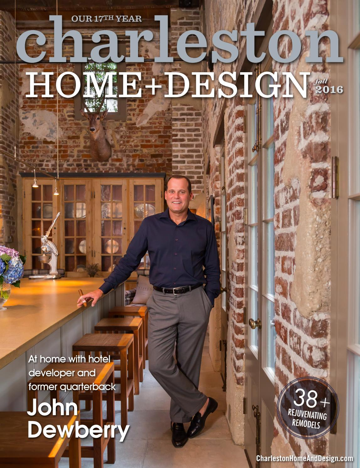 Charleston home design magazine fall 2016 by charleston for Charleston home design magazine