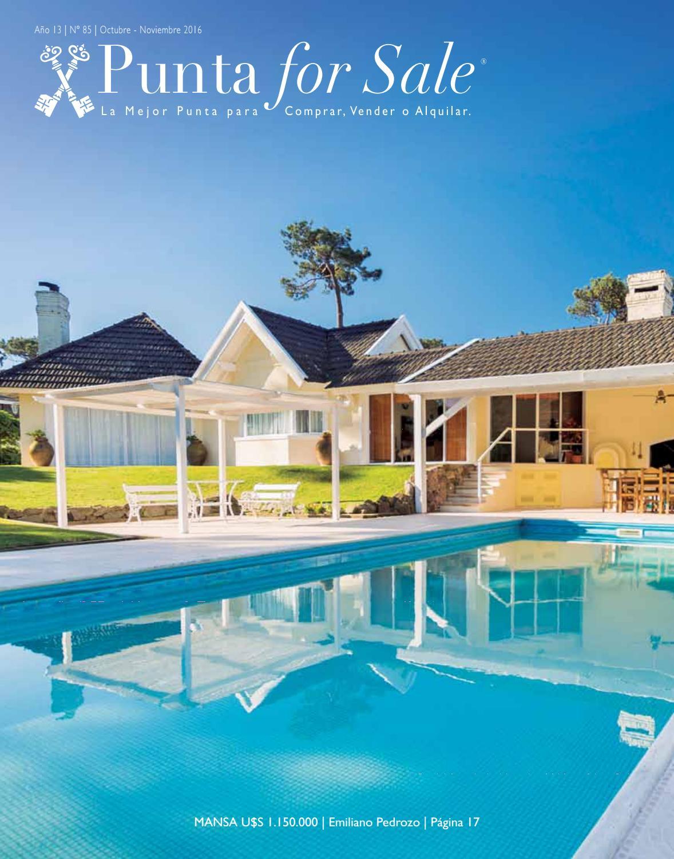 Revista de Real Estate Punta For Sale, edición #85 Octubre - Noviembre 2016