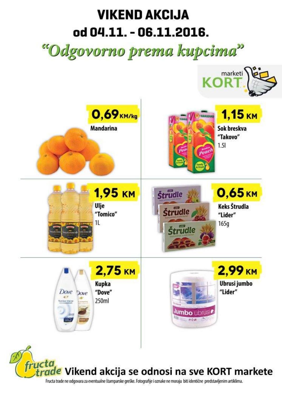 Odgovorno prema kupcima - Svaka nova sve bolja, uvjerite se u najniže cijene. Nova vikend akcija u Kort supermarketima od 04.- 06.11.2016.