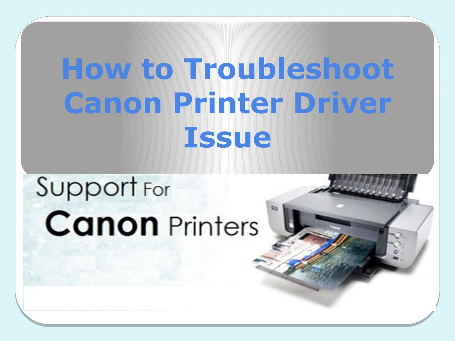 How to troubleshoot canon printer driver issue by Jan Hodges - issuu