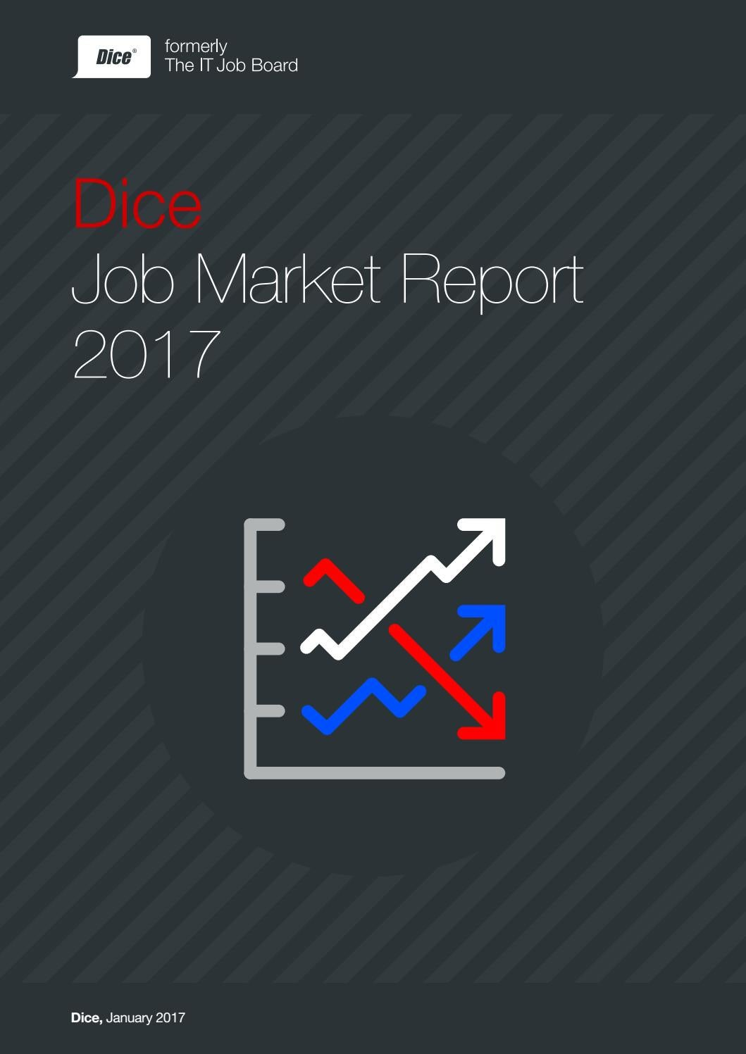 dice job market report 2017 by dice formerly the it job board issuu