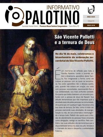 Informativo Palotino Maio 2018 - Sociedade Vicente Pallotti - Padres e Irmãos Palotinos Província Nossa Senhora Conquistadora - Santa Maria - RS