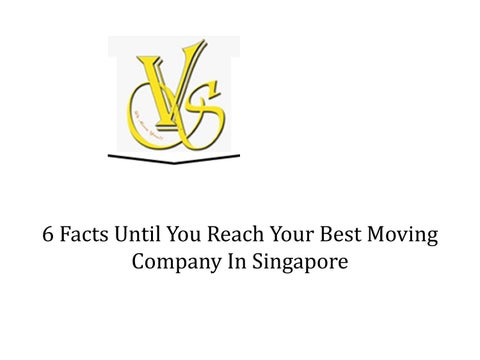 6 Facts Until You Reach Your Best Moving Company In Singapore